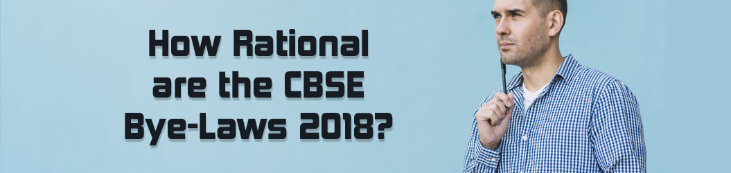 How_Rational_are_the_CBSE_Bye-Laws 2018?